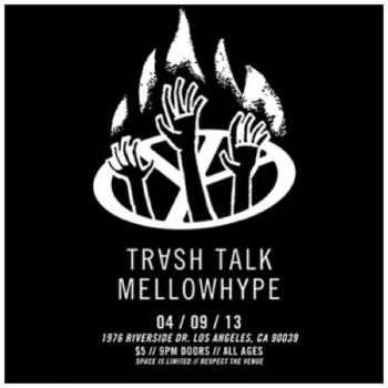 Trash Talk show with mellowhype