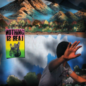 Nothing Is Real Album Cover