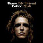 Diane Coffee my friend fish album cover