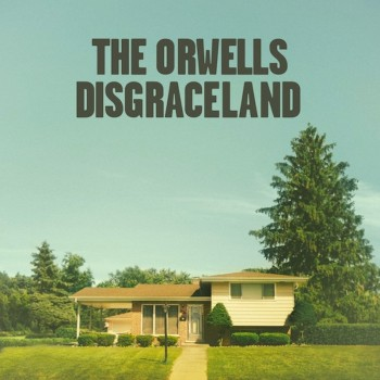 The Orwells Disgraceland album cover