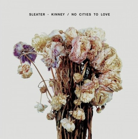 Sleater-Kinney-No-Cities-to-love