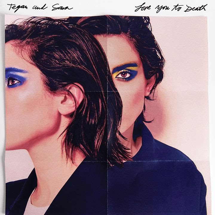 Tegan and Sara Love You To Death