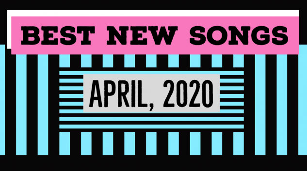 best new songs april 2020