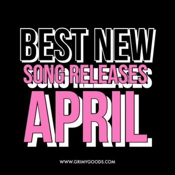 best new song releases of april 2021